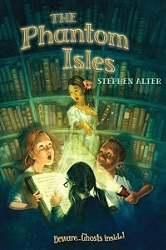 the-phantom-isles-stephen-alter-childrens-literature